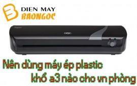 Nên dùng máy ép plastic khổ a3 nào cho văn phòng