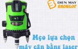 Một số tiêu chí cho người dùng khi lựa chọn máy cân bằng laser