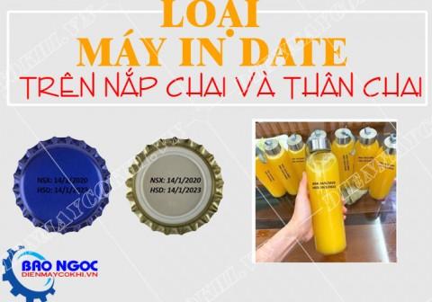In date trên nắp chai thân chai nên dùng máy loại nào