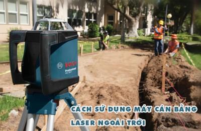 Cách sử dụng máy cân bằng laser đúng cách