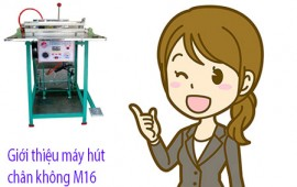 Giới thiệu máy hút chân không M16 loai 2