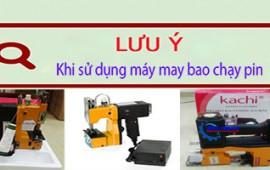 Những lưu ý khi sử dụng máy may bao chạy pin