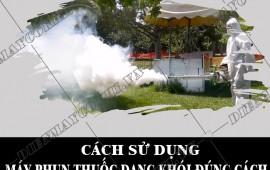 Hướng dẫn sử dụng máy phun thuốc khử trùng dạng khói đúng cách