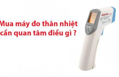Những điều cần biết khi mua máy đo thân nhiệt