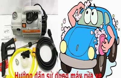 Hướng dẫn sử dụng máy rửa xe gia đình đúng cách hợp lý.